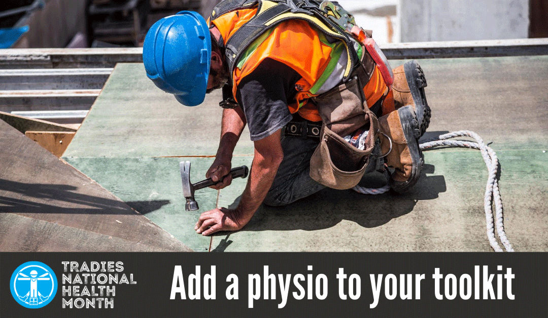 Tradies National Health Month – How Physio can Help!
